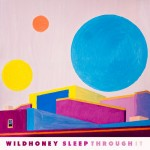 Wildhoney Sleep Through It