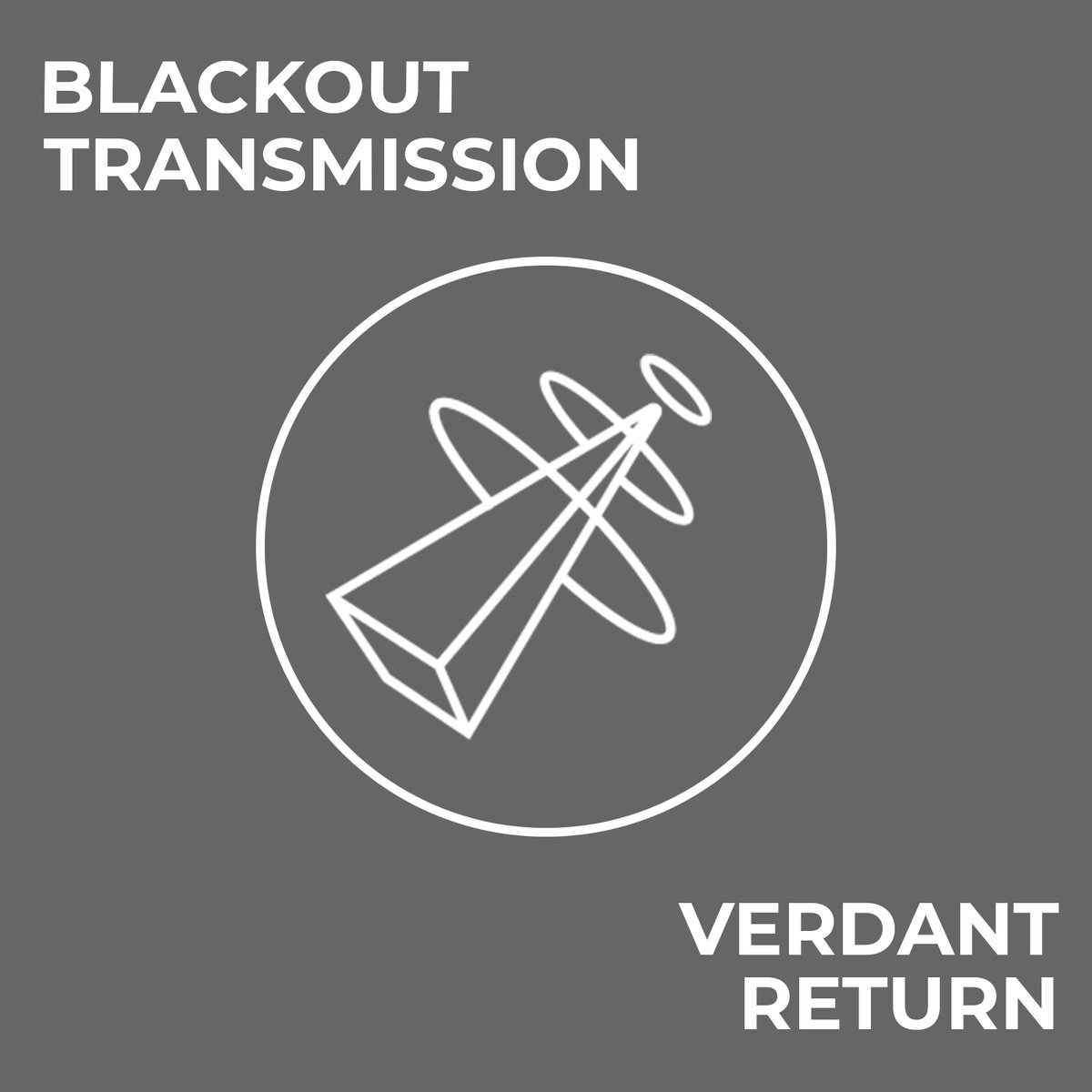Blackout Transmission - Verdant Return Single