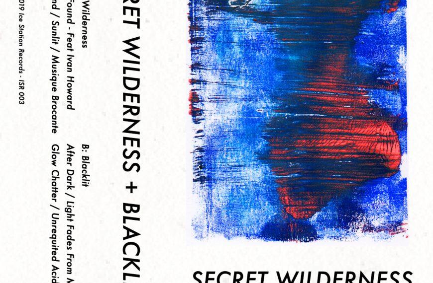 Secret Wilderness & Blacklit